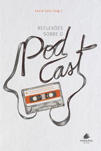 Reflexões sobre o podcast
